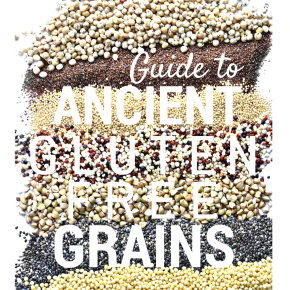 Guide to Gluten Free Ancient Grains